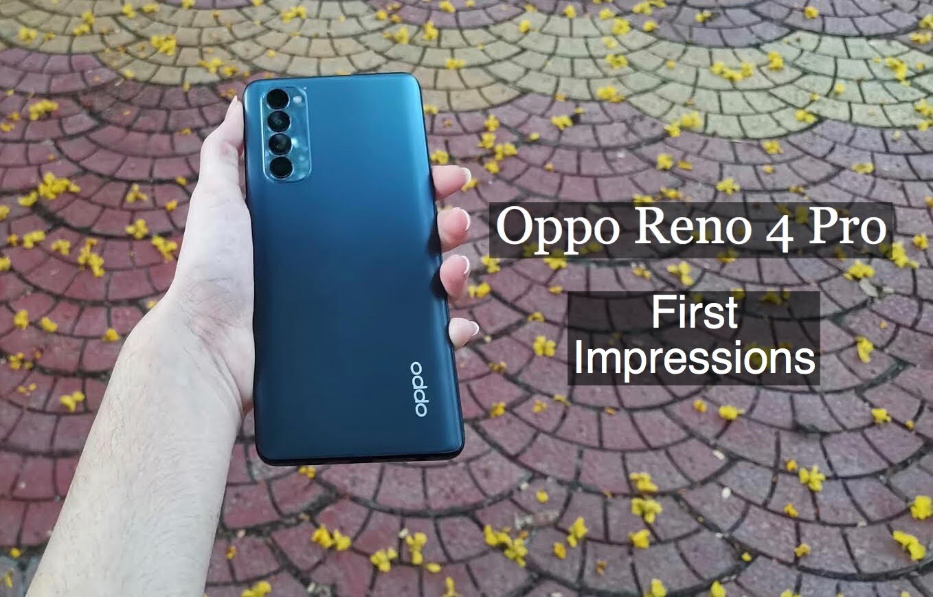 Oppo Reno 4 Pro: First Impressions